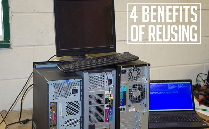 4 Benefits of Reusing Old Computers & Laptops