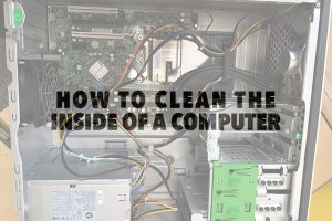 How to Clean the Inside of a Computer